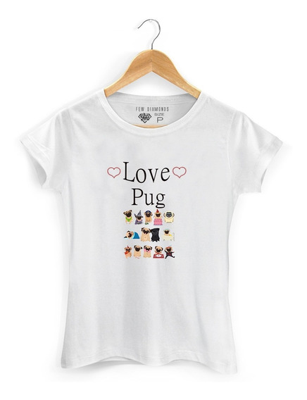 Camisa Dog Pug Love Cachorrinhos Pet Animais Dog Feminina