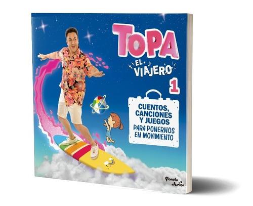 Imagen 1 de 6 de Topa. El Viajero. Libro 1 De Diego Topa - Planeta Junior