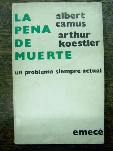 La Pena De Muerte Un Problema Siempre Actual * Albert Camus