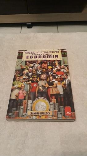 Livro: Guia Politicamente Incorreto Da Economia