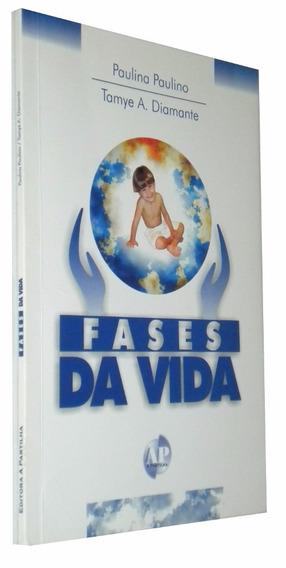 Fases Da Vida Paulina Paulino E Tamye A, Diamante Livro