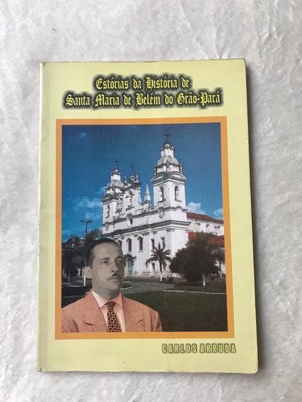 Estórias Da História De Santa Maria De Belém Do Grão Pará