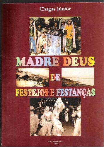 Madre Deus De Festejos E Festanças - Chagas Júnior