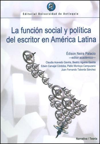 La Función Social Y Política Del Escritor En América Latina