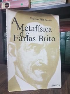 A Metafísica De Farias Brito Vitorino Félix Sanson