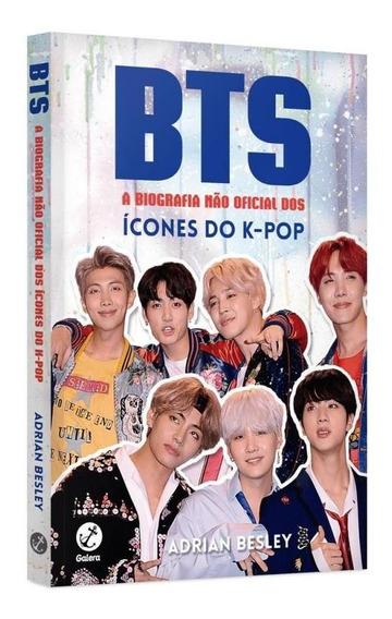Bts - A Biografia Nao Oficial Dos Icones Do Kpop - Galera