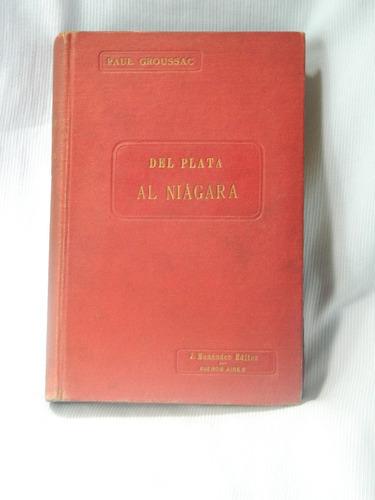 Imagen 1 de 3 de Del Plata Al Niagara Paul Groussac Ed Jesus Menendez 1925