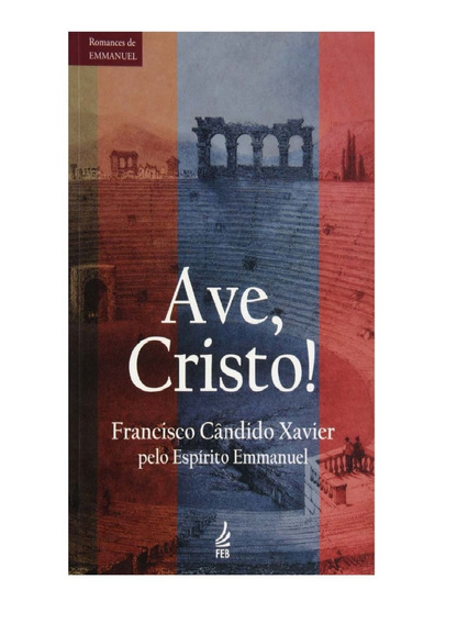 Ave, Cristo! / Emmanuel - Chico Xavier