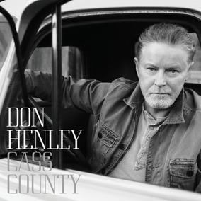 Cd Don Henley - Cass County