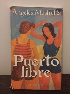 Puerto Libre - Ángeles Mastretta