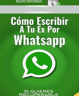 Como Escribir A Tu Ex Por Whatsapp Si Quieres Recuperarla