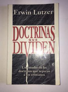 Doctrinas Que Dividen, Erwin Lutzer, Editorial Portavoz 1998