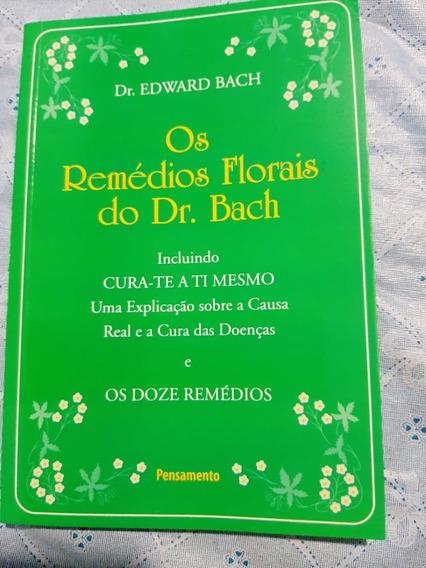 Livro Os Remedios Florais Do Dr Bach - Dr Edward Bach