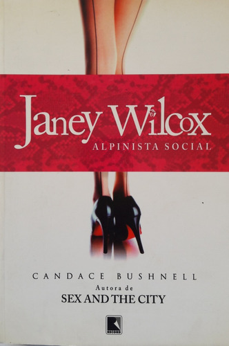Livro Janey Wilcox - Alpinista Social - Candance Bushnell