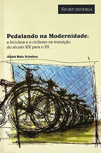 Livro Pedalando Na Modernidade André Maia Schetino