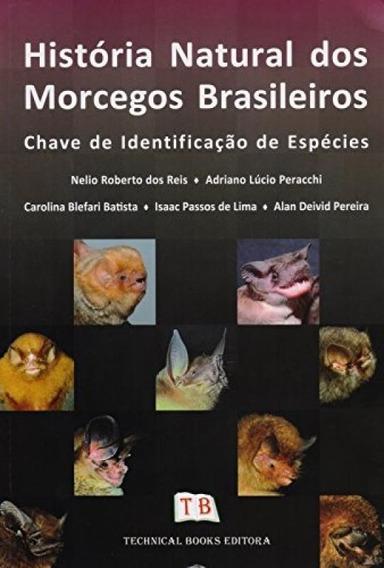 História Natural Dos Morcegos Brasileiros. Chave De Identif