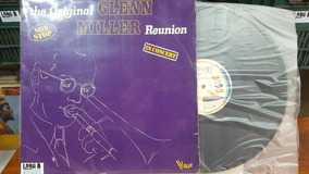 Lp The Original Glenn Miller Reunion. 1976. Importado.