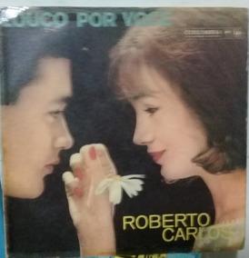 Roberto Carlos - Louco Por Você - (1º Lp) Original.
