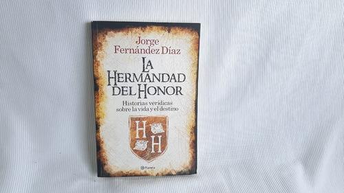 La Hermandad Del Honor Jorge Fernández Díaz Planeta