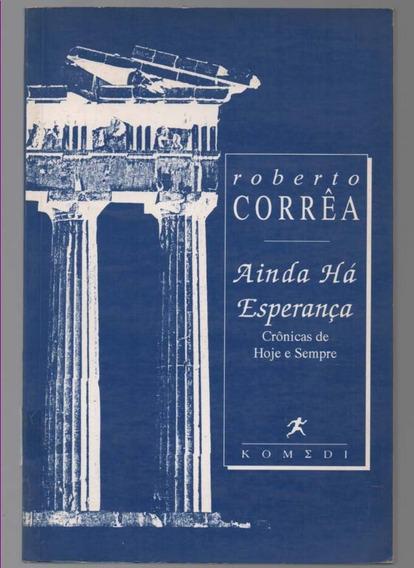 1856 Livro Ainda Há Esperança Crônica De Hoje E Sempre