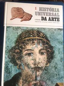 História Universal Da Arte - 3 Volumes