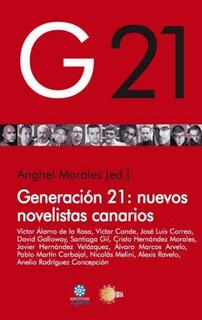 Generación 21: Nuevos Novelistas Canarios(libro Otras Litera