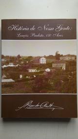Livro História De Nossa Gente Lençóis Paulista 150 Anos