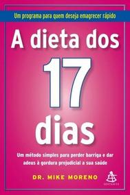 Livro A Dieta Dos 17 Dias - Dr. Mike Moreno