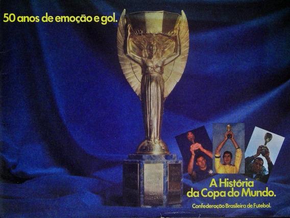 A História Da Copa Do Mundo - Cbf - 50 Anos De Emoção- Livro