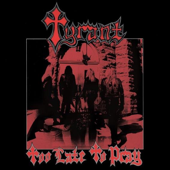 Tyrant - Too Late To Pray - Lp - Importado - Vinil Colorido!