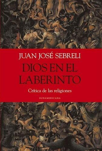Dios En El Laberinto - Juan José Sebreli