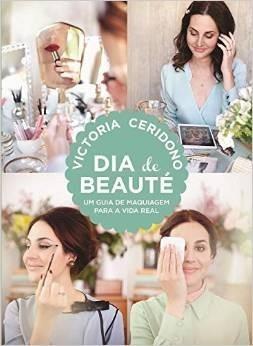 Dia De Beauté Livro Maquiagem Vogue Victoria Ceridono