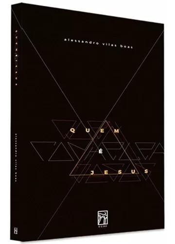 Livro - Quem É Jesus - Alessandro Vilas Boas