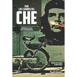 Por Los Caminos Del Che