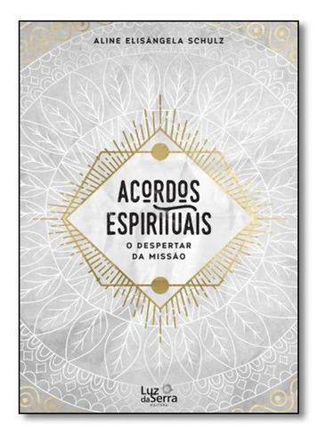 Acordos Espirituais / Aline Elisângela Schulz