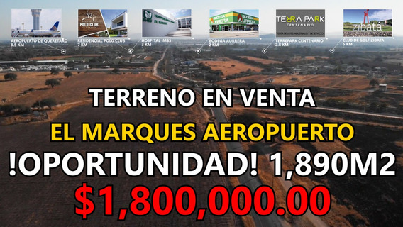 Terreno En Venta Aeropuerto El Marques Ideal Bodega 1,890m2