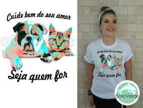 Camiseta Malha Coleção Pets Cuide Bem Do Seu Amor