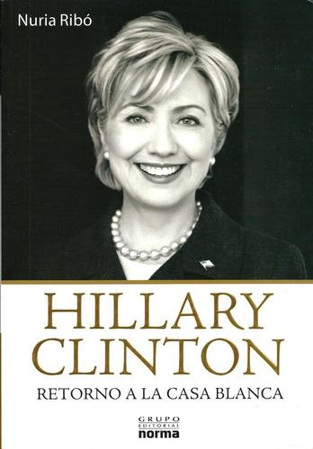 Hillary Clinton Retorno A Casa - Nuria Ribo