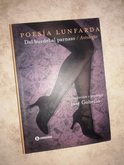 Poesía Lunfarda Del Burdel Al Parnaso Antología J. Gobello
