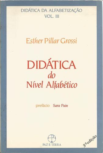 Didática Da Alfabetização: Didática Do Nível Alfabético, V.3
