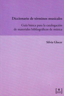 Diccionario De Terminos Musicales - Silvia Glocer