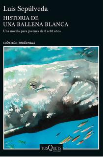 Historia De Una Ballena Blanca De Luis Sepúlveda- Tusquets
