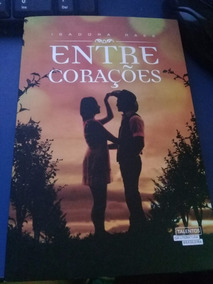 Livro Entre Corações - Isadora Raes