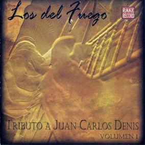Cd Los Del Fuego Tributo A Juan Carlos Denis En Stock