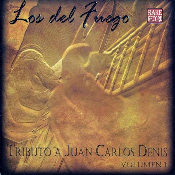 Cd Los Del Fuego Tributo A Juan Carlos Denis
