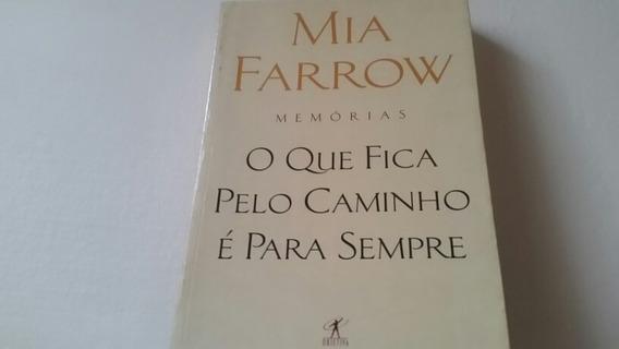 Mia Farrow - O Que Fica Pelo Caminho É Para Sempre