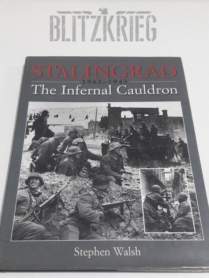Livro Stalingrad The Infernal Cauldron Segunda Guerra Top