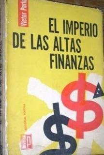 El Imperio De Las Altas Finanzas - Perlo - Platina - A595