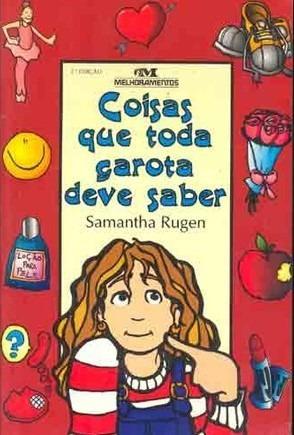 Coisas Que Toda Garota Deve Saber Samantha Rugen