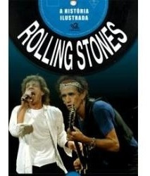 A História Ilustrada Rolling Stones